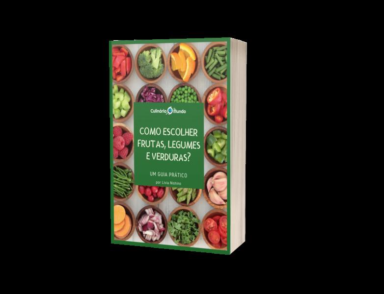 Como escolher frutas legumes e verduras